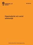 Arbetsmiljö - Arbetsmiljöverkets nya Föreskrift Organisatorisk och social arbetsmiljö