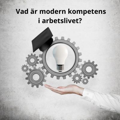 Vad är modern kompetens i arbetslivet? Blogg Eva Swede
